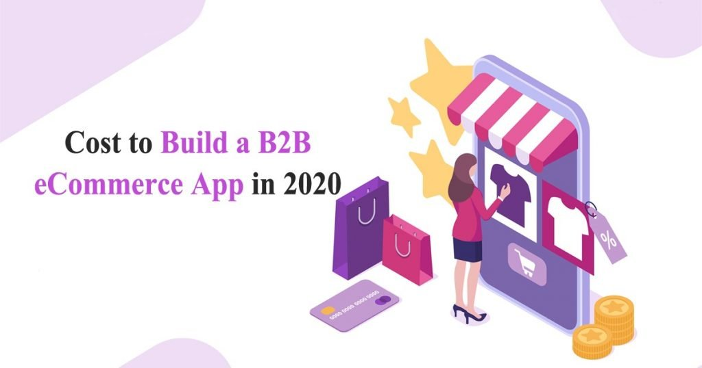 Cost to Build a B2B Ecommerce Application